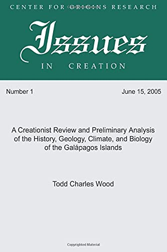 9781597521802: A Creationist Review and Preliminary Analysis of the History, Geology, Climate, and Biology of the Galapagos Islands: (Center for Origins Research Issues in Creation)