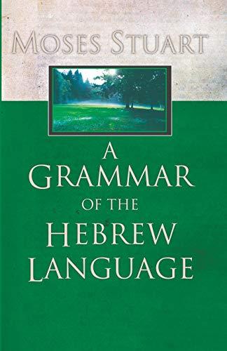 A Grammar of the Hebrew Language (Fourth: Stuart, Moses