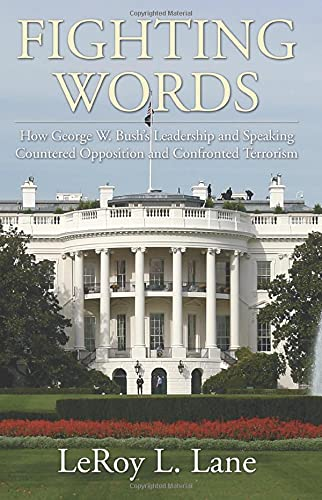 9781597522304: Fighting Words: How George W. Bush's Leadership and Speaking Countered Opposition and Confronted Terrorism