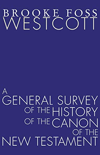 9781597522397: A General Survey of the History of the Canon of the New Testament: