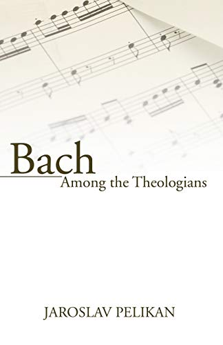 9781597522779: Bach Among the Theologians: