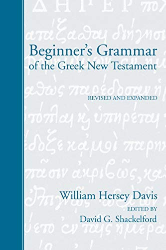 9781597523165: Beginner's Grammar of the Greek New Testament: Revised and Expanded Edition: