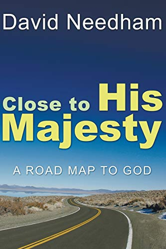 9781597523219: Close to His Majesty: A Road Map to God