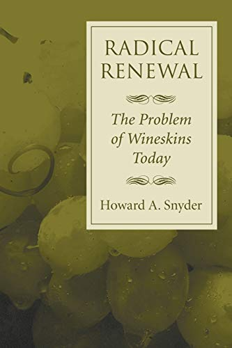 9781597523288: Radical Renewal: The Problem of Wineskins Today