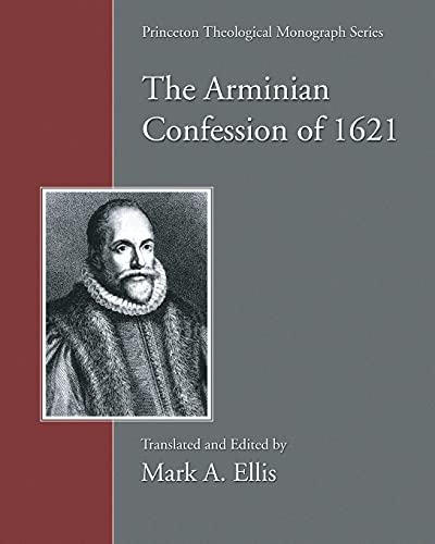 9781597523370: The Arminian Confession of 1621: (Princeton Theological Monograph)