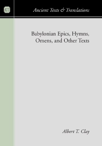 9781597523707: Babylonian Epics, Hymns, Omens, and Other Texts: (Ancient Texts and Translations)
