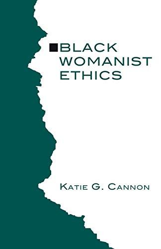 Black Womanist Ethics :: Cannon, Katie G.