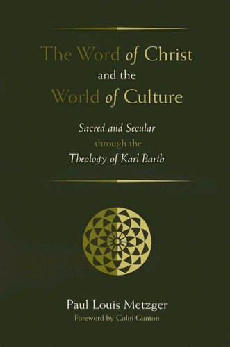 9781597524070: The Word of Christ and the World of Culture: Sacred and Secular through the Theology of Karl Barth