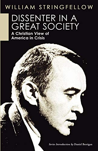 Dissenter in a Great Society: A Christian View of America in Crisis: Stringfellow, William