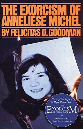 The Exorcism of Anneliese Michel: Goodman, Felicitas D.