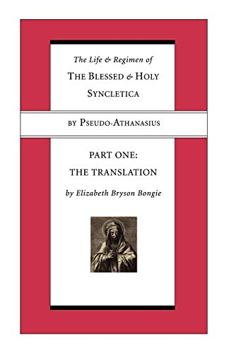 9781597524438: The Life and Regimen of the Blessed and Holy Syncletica, Part One: The Translation