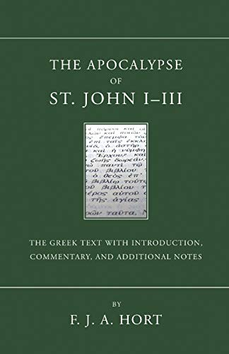 9781597524551: The Apocalypse of St. John I - III: The Greek Text with Introduction, Commentary, and Additional Notes