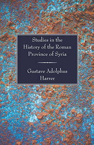 9781597524636: Studies in the History of the Roman Province of Syria: