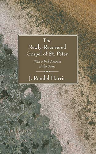 The Newly-Recovered Gospel of St. Peter: With: Harris, J. Rendel