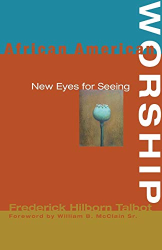 9781597524902: African American Worship: New Eyes for Seeing