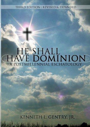 9781597524940: He Shall Have Dominion: A Postmillennial Eschatology