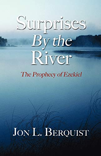 9781597525022: Surprises By The River: The Prophecy of Ezekiel