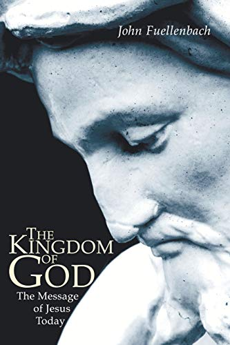 The Kingdom of God: The Message of Jesus Today: Fuellenbach, John