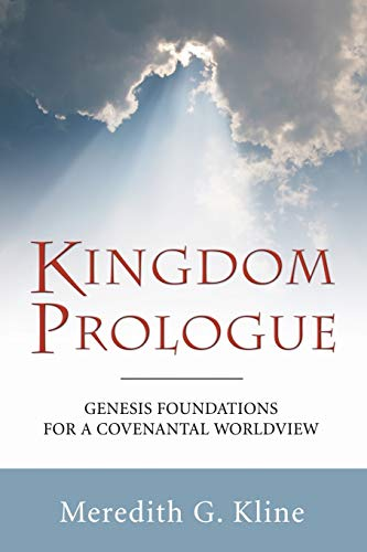 9781597525640: Kingdom Prologue: Genesis Foundations for a Covenantal Worldview