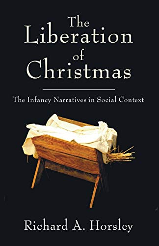 9781597525756: The Liberation of Christmas: The Infancy Narratives in Social Context