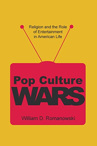 9781597525770: Pop Culture Wars: Religion and the Role of Entertainment in American Life