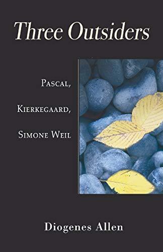 Three Outsiders: Pascal, Kierkegaard, Simone Weil: Allen, Diogenes