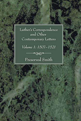 9781597526012: Luther's Correspondence and Other Contemporary Letters, Volume One: Volume 1: 1507-1521