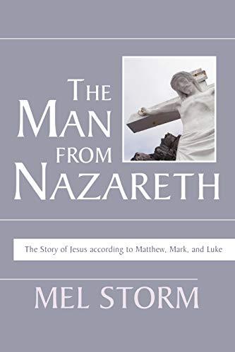 9781597526067: The Man from Nazareth: The Story of Jesus According to Matthew, Mark, and Luke