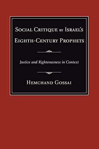 9781597526302: Social Critique by Israel's Eighth-Century Prophets : Justice and Righteousness in Context
