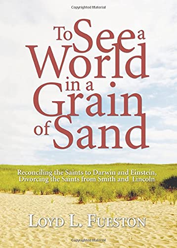To See a World in a Grain: Fueston, Loyd L.