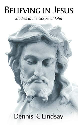 9781597526555: Believing in Jesus: Studies in the Gospel of John