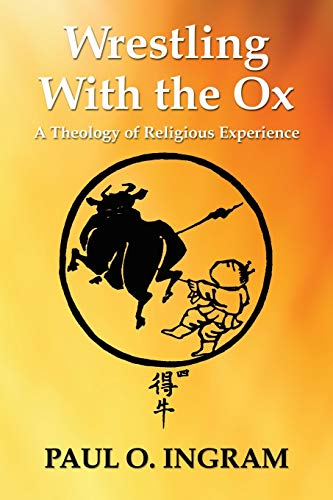 9781597526609: Wrestling With the Ox: A Theology of Religious Experience