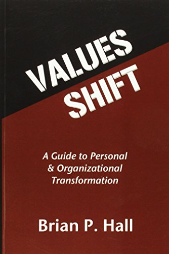 Values Shift: A Guide to Personal and Organizational Transformation (1597526908) by Brian P. Hall