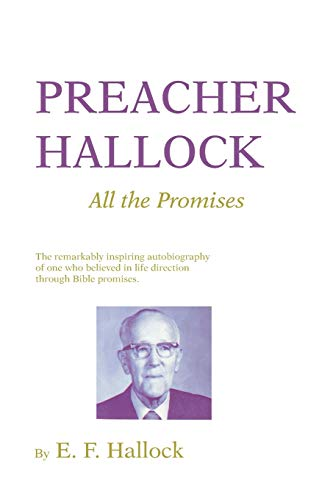 9781597526944: Preacher Hallock: All the Promises: The Remarkably inspiring autobiography of one who believed in life direction through Bible promises