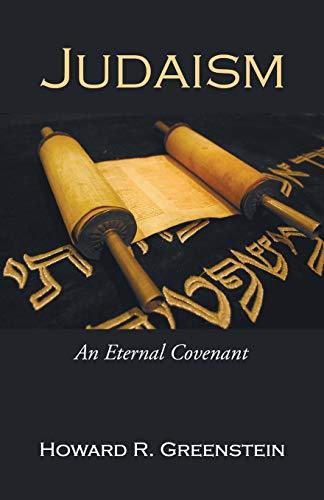 Judaism: An Eternal Covenant: Greenstein, Howard R.