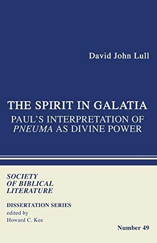 9781597527255: The Spirit in Galatia: Paul's Interpretation of PNEUMA as Divine Power (Dissertation (Paperback))