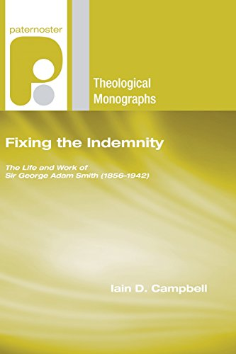 9781597527415: Fixing the Indemnity: The Life and Work of Sir George Adam Smith (18561942) (Paternoster Theological Monographs)