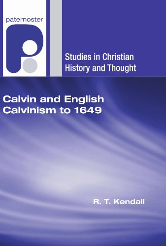 9781597527477: Calvin and English Calvinism to 1649 (Studies in Christian History and Thought)