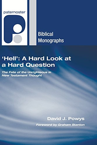 9781597527569: Hell: a Hard Look at a Hard Question: The Fate of the Unrighteous in New Testament Thought