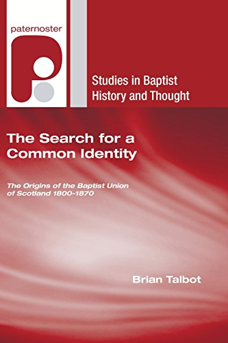9781597527620: The Search for a Common Identity: The Origins of the Baptist Union of Scotland 18001870 (Studies in Baptist History and Thought)