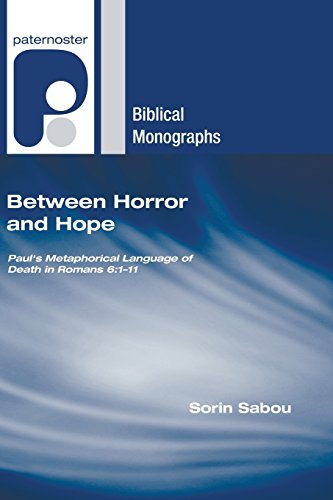 Between Horror and Hope: Paul's Metaphorical Language of Death in Romans 6:1-11: Sabou, Sorin