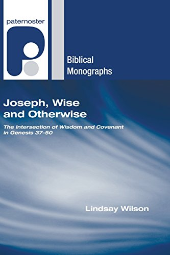 9781597527736: Joseph, Wise and Otherwise: The Intersection of Wisdom and Covenant in Genesis 3750 (Paternoster Biblical Monographs)