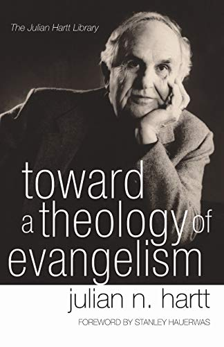 9781597527804: Toward a Theology of Evangelism: (Julian Hartt Library)