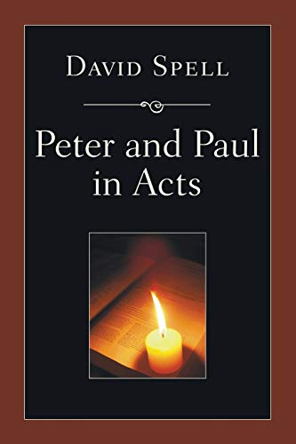 9781597527842: Peter and Paul in Acts: A Comparison of Their Ministries: A Study in New Testament Apostolic Ministry