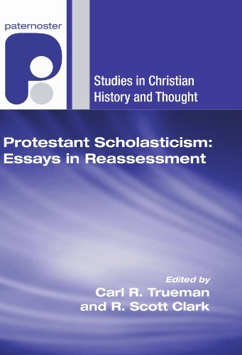 9781597527880: Protestant Scholasticism: Essays in Reassessment: (Studies in Christian History and Thought)