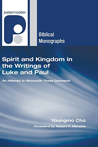 9781597527989: Spirit and Kingdom in the Writings of Luke and Paul: An Attempt to Reconcile these Concepts (Paternoster Biblical Monographs)