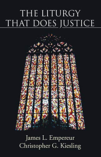 The Liturgy That Does Justice: Empereur, James L.