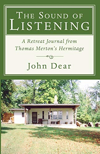 9781597528207: The Sound of Listening: A Retreat Journal from Thomas Merton's Hermitage