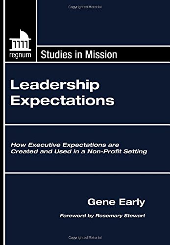 Leadership Expectations: How Executive Expectations are Created and Used in a Non-Profit Setting (...