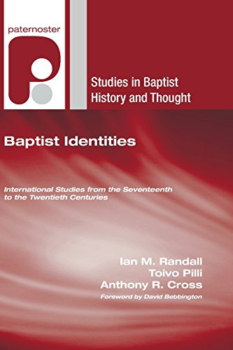 Baptist Identities: International Studies from the Seventeenth to the Twentieth Centuries (Studies ...